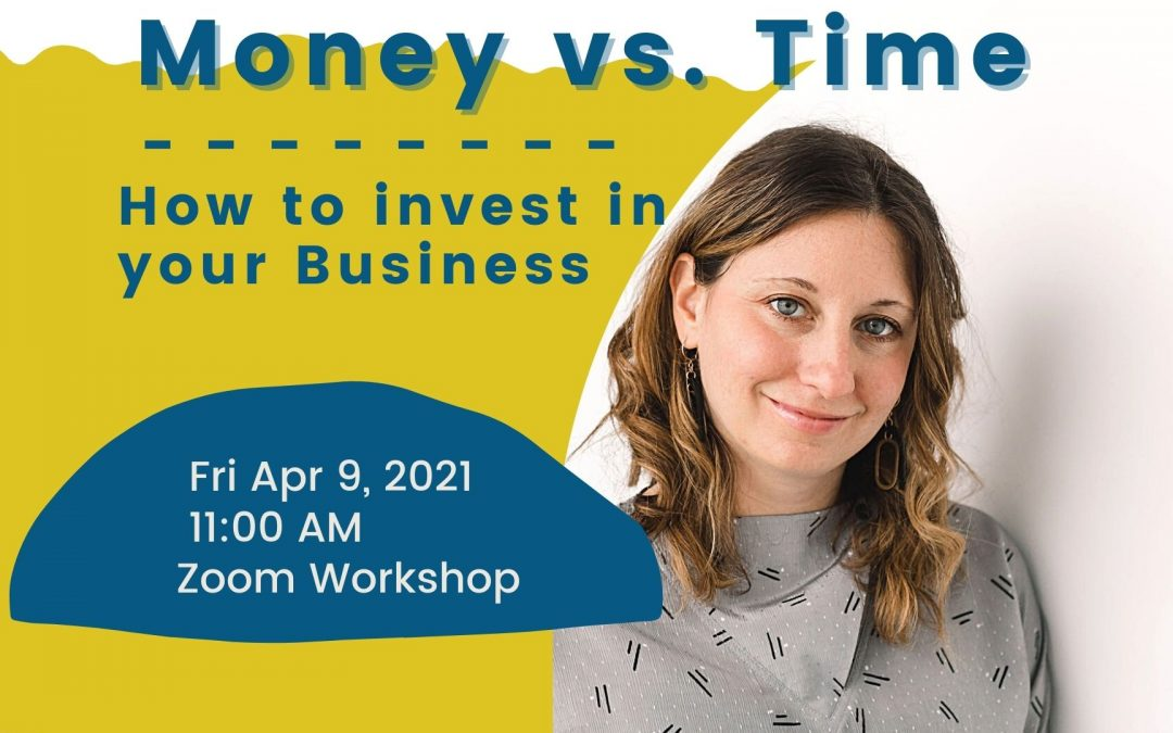 Money vs. Time Branding Workshop – How to Invest in Your Business